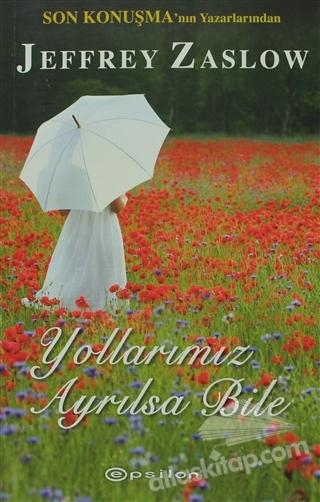 YOLLARIMIZ AYRILSA BİLE (  )