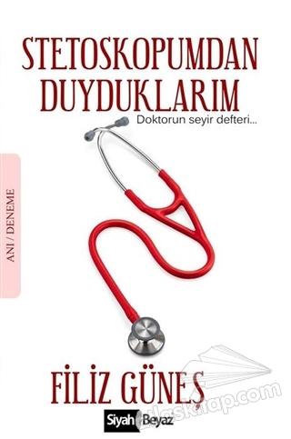 STETOSKOPUMDAN DUYDUKLARIM ( DOKTORUN SEYİR DEFTERİ )