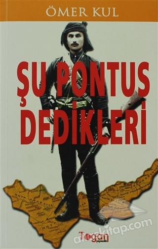 ŞU PONTUS DEDİKLERİ (  )