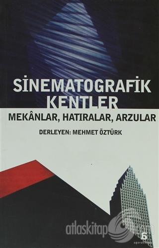 SİNEMATOGRAFİK KENTLER ( MEKANLAR, HATIRALAR, ARZULAR )