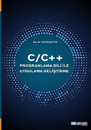 C/C++ PROGRAMLAMA DİLİ İLE UYGULAMA GELİŞTİRME ( C/C++ PROGRAMLAMA DİLİ İLE UYGULAMA GELİŞTİRME )