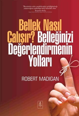 BELLEK NASIL ÇALIŞIR? BELLEĞİNİZİ DEĞERLENDİRMENİN YOLLARI ( BELLEK NASIL ÇALIŞIR? BELLEĞİNİZİ DEĞERLENDİRMENİN YOLLARI - HOW MEMORY WORKS—AND HOW TO MAKE IT WORK FOR YOU )