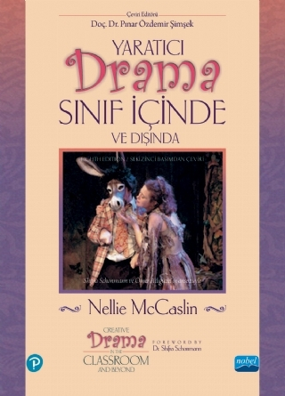 YARATICI DRAMA SINIF İÇİNDE VE DIŞINDA - CREATİVE DRAMA İN THE CLASSROOM AND BEYOND ( YARATICI DRAMA SINIF İÇİNDE VE DIŞINDA - CREATİVE DRAMA İN THE CLASSROOM AND BEYOND )