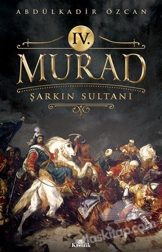 4. MURAD ( ŞARKIN SULTANI )
