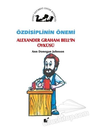 ÖZDİSİPLİNİN ÖNEMİ - ALExANDER GRAHAM BELL'İN ÖYKÜSÜ (  )