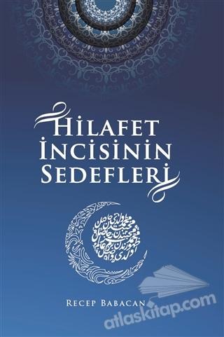 HİLAFET İNCİSİNİN SEDEFLERİ (  )