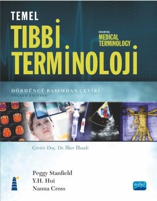 TEMEL TIBBİ TERMİNOLOJİ - ESSENTİAL MEDİCAL TERMİNOLOGY ( TEMEL TIBBİ TERMİNOLOJİ - ESSENTİAL MEDİCAL TERMİNOLOGY )