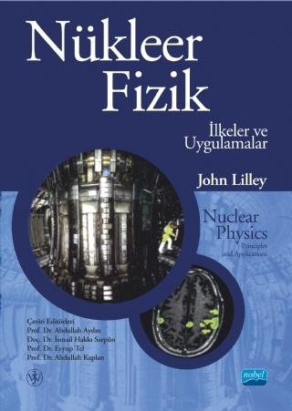 NÜKLEER FİZİK - İLKELER VE UYGULAMALAR / NUCLEAR PHYSICS - PRİNCİPLES AND APPLİCATİONS ( NÜKLEER FİZİK - İLKELER VE UYGULAMALAR / NUCLEAR PHYSICS - PRİNCİPLES AND APPLİCATİONS )