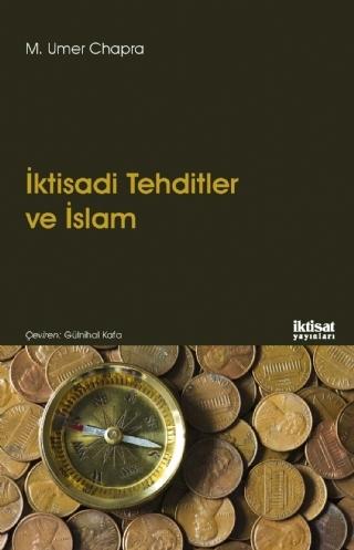 İKTİSADİ TEHDİTLER VE İSLAM - ISLAM AND ECONOMİC CHALLENGE ( İKTİSADİ TEHDİTLER VE İSLAM - ISLAM AND ECONOMİC CHALLENGE )