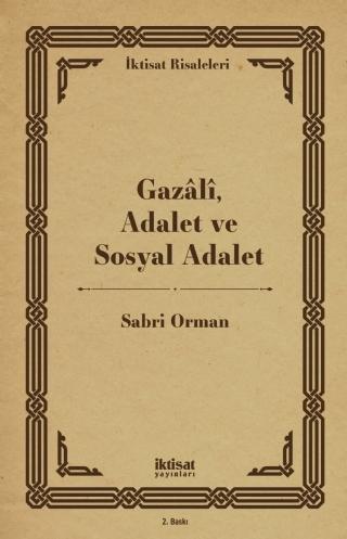 GAZâLî, ADALET VE SOSYAL ADALET ( GAZâLî, ADALET VE SOSYAL ADALET )