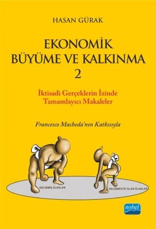 """EKONOMİK BÜYÜME VE KALKINMA - 2  / İKTİSADİ GERÇEKLER """"EKONOMİK BÜYÜME VE KALKINMA"""" BAŞLIKLI KİTABI TAMAMLAYICI SEÇİLMİŞ ESERLER ( EKONOMİK BÜYÜME VE KALKINMA - 2  / İKTİSADİ GERÇEKLER """"EKONOMİK BÜYÜME VE KALKINMA"""" BAŞLIKLI KİTABI TAMAMLAYICI SEÇİLMİŞ ESERLER )"""