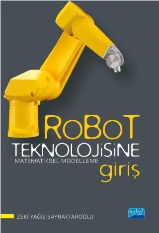 ROBOT TEKNOLOJİSİNE GİRİŞ - MATEMATİKSEL MODELLEME ( ROBOT TEKNOLOJİSİNE GİRİŞ - MATEMATİKSEL MODELLEME )
