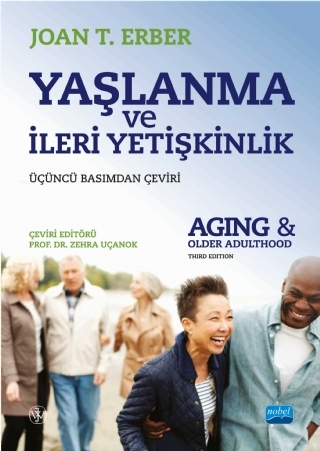 YAŞLANMA VE İLERİ YETİŞKİNLİK - AGİNG AND OLDER ADULTHOOD ( YAŞLANMA VE İLERİ YETİŞKİNLİK - AGİNG AND OLDER ADULTHOOD )