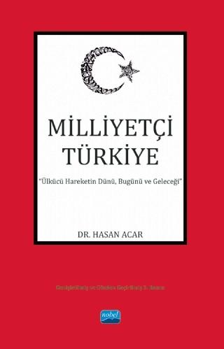 """MİLLİYETÇİ TÜRKİYE """"ÜLKÜCÜ HAREKETİN DÜNÜ, BUGÜNÜ VE GELECEĞİ"""" ( MİLLİYETÇİ TÜRKİYE """"ÜLKÜCÜ HAREKETİN DÜNÜ, BUGÜNÜ VE GELECEĞİ"""" )"""