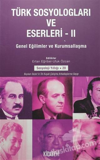 TÜRK SOSYOLOGLARI VE ESERLERİ 2 ( GENEL EĞİLİMLER VE KURUMSALLAŞMA )