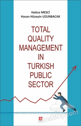 TOTAL QUALİTY MANAGEMENT İN TURKİSH PUBLİC SECTOR (  )