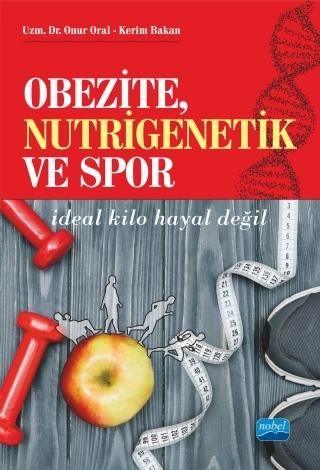 OBEZİTE, NUTRİGENETİK VE SPOR ( OBEZİTE, NUTRİGENETİK VE SPOR )