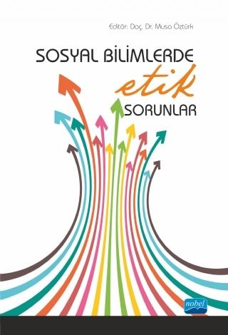 SOSYAL BİLİMLERDE ETİK SORUNLAR ( SOSYAL BİLİMLERDE ETİK SORUNLAR )