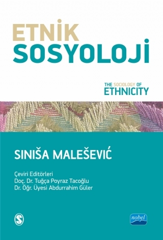 ETNİK SOSYOLOJİ - THE SOCİOLOGY OF ETHNİCİTY ( ETNİK SOSYOLOJİ - THE SOCİOLOGY OF ETHNİCİTY )