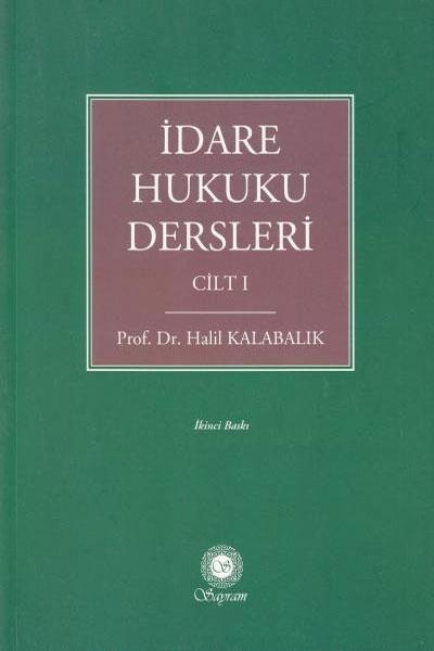 İDARE HUKUKU DERSLERİ CİLT 1 ( İDARE HUKUKU DERSLERİ CİLT 1 )