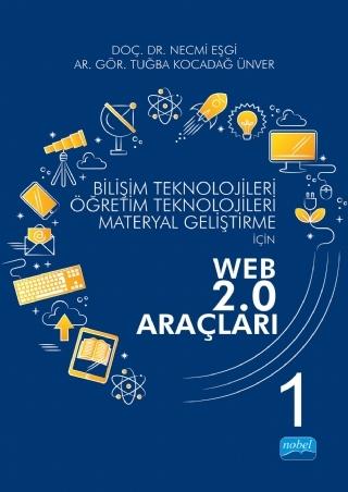 BİLİŞİM TEKNOLOJİLERİ, ÖĞRETİM TEKNOLOJİLERİ, MATERYAL GELİŞTİRME İÇİN WEB 2.0 ARAÇLARI - I ( BİLİŞİM TEKNOLOJİLERİ, ÖĞRETİM TEKNOLOJİLERİ, MATERYAL GELİŞTİRME İÇİN WEB 2.0 ARAÇLARI - I )