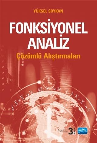 FONKSİYONEL ANALİZ ÇÖZÜMLÜ ALIŞTIRMALARI ( FONKSİYONEL ANALİZ ÇÖZÜMLÜ ALIŞTIRMALARI )