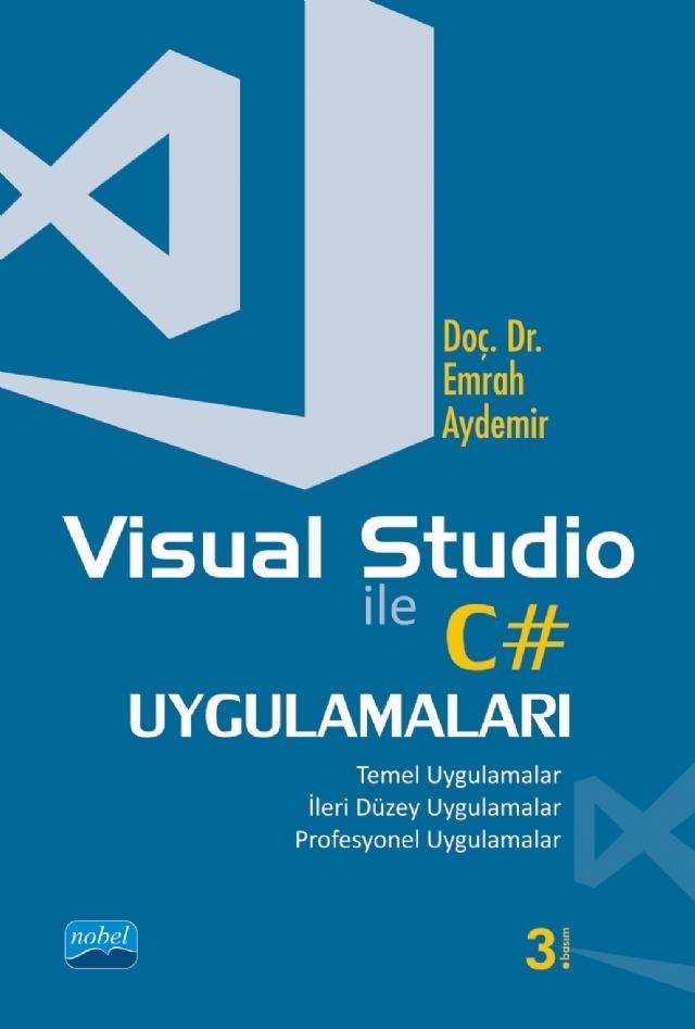 VİSUAL STUDİO İLE C# UYGULAMALARI ( VİSUAL STUDİO İLE C# UYGULAMALARI )