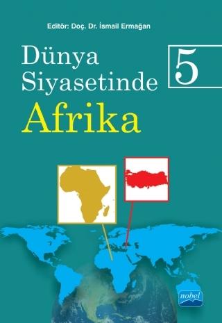 DÜNYA SİYASETİNDE AFRİKA 5 ( DÜNYA SİYASETİNDE AFRİKA 5 )