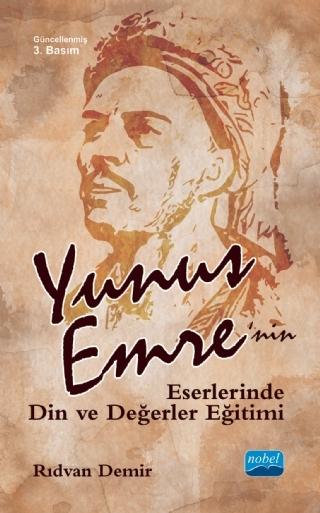 YûNUS EMRE'NİN ESERLERİNDE DİN VE DEĞERLER EĞİTİMİ ( YûNUS EMRE'NİN ESERLERİNDE DİN VE DEĞERLER EĞİTİMİ )