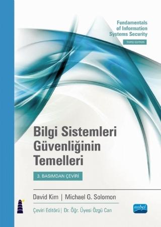 BİLGİ SİSTEMLERİ GÜVENLİĞİNİN TEMELLERİ / FUNDAMENTALS OF INFORMATİON SYSTEMS SECURİTY ( BİLGİ SİSTEMLERİ GÜVENLİĞİNİN TEMELLERİ / FUNDAMENTALS OF INFORMATİON SYSTEMS SECURİTY )