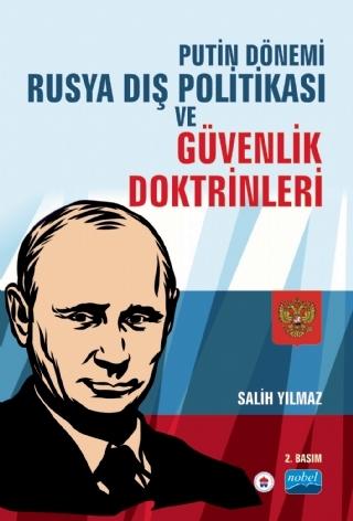 PUTİN DÖNEMİ RUSYA DIŞ POLİTİKASI VE GÜVENLİK DOKTRİNLERİ ( PUTİN DÖNEMİ RUSYA DIŞ POLİTİKASI VE GÜVENLİK DOKTRİNLERİ )