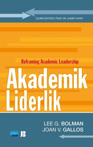 AKADEMİK LİDERLİK - REFRAMİNG ACADEMİC LEADERSHİP ( AKADEMİK LİDERLİK - REFRAMİNG ACADEMİC LEADERSHİP )