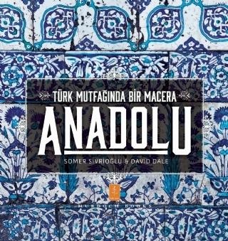 ANADOLU ˝TÜRK MUTFAĞINDA BİR MACERA˝ / ANATOLIA ˝ADVENTURES IN TURKİSH COOKİNG˝ ( ANADOLU ˝TÜRK MUTFAĞINDA BİR MACERA˝ / ANATOLIA ˝ADVENTURES IN TURKİSH COOKİNG˝ )