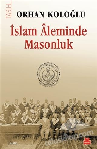 İSLAM ALEMİNDE MASONLUK (  )