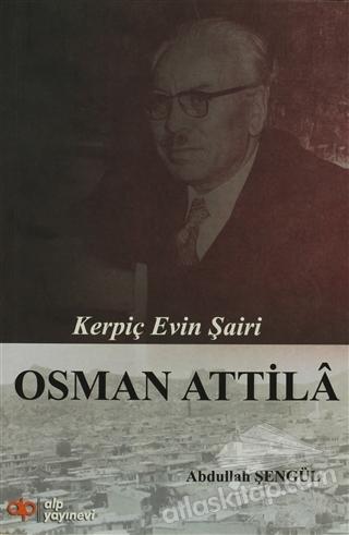 OSMAN ATTİLA ( KERPİÇ EVİN ŞAİRİ )