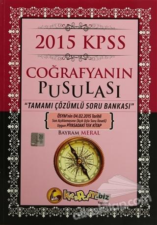 2015 KPSS COĞRAFYANIN PUSULASI TAMAMI ÇÖZÜMLÜ SORU BANKASI (  )