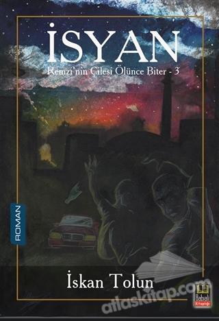 İSYAN - REMZİ'NİN ÇİLESİ ÖLÜNCE BİTER 3 (  )