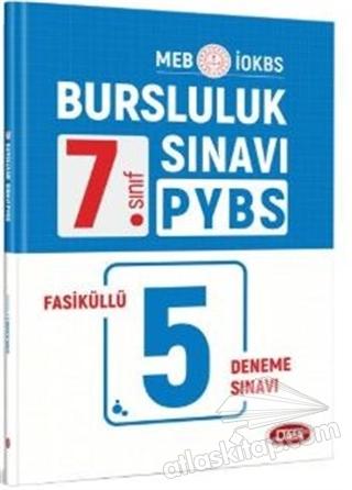 7. SINIF BURSLULUK PYBS SINAVI FASİKÜLLÜ 5 DENEME SINAVI (  )