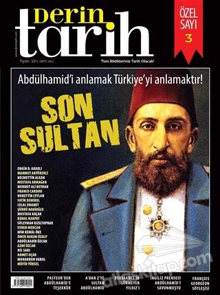 DERİN TARİH ÖZEL SAYI: 3 ( SON SULTAN - ABDÜLHAMİD'İN ANLAMAK DEMEK TÜRKİYE'Yİ ANLAMAKTIR! )