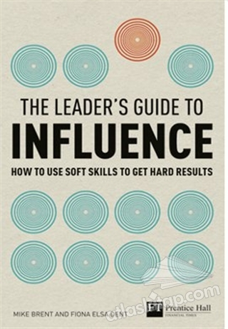 THE LEADER'S GUİDE TO INFLUENCE (  )