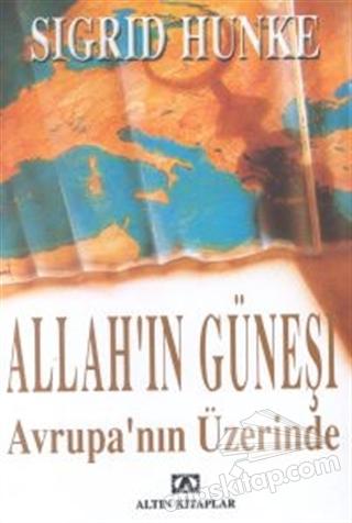 ALLAH'IN GÜNEŞİ AVRUPA'NIN ÜZERİNDE (  )