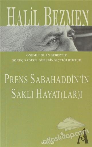 PRENS SABAHADDİN'İN SAKLI HAYAT(LAR)I (  )