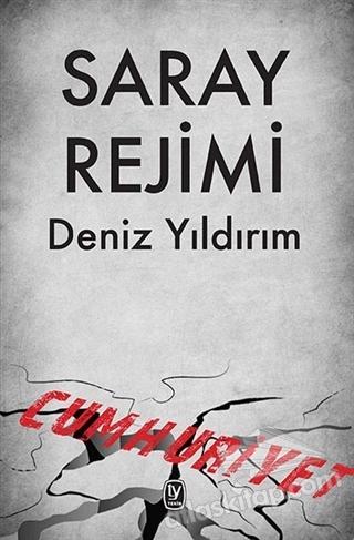 SARAY REJİMİ ( CUMHURİYET )