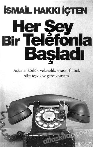 HER ŞEY BİR TELEFONLA BAŞLADI (  )