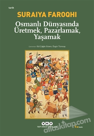 OSMANLI DÜNYASINDA ÜRETMEK, PAZARLAMAK, YAŞAMAK (  )