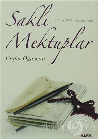 SAKLI MEKTUPLAR (MAYIS 2005 - KASIM 2006) (  )