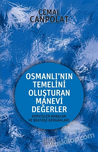 OSMANLI'NIN GERÇEK MANEVİ TEMELİ (  )