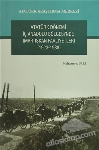 ATATÜRK DÖNEMİ İÇ ANADOLU BÖLGESİ'NDE İMAR- İSKAN FAALİYETLERİ (1923-1938) (  )