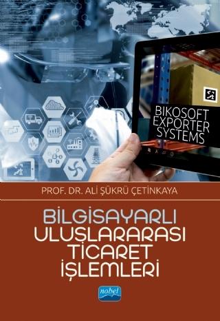 BİLGİSAYARLI ULUSLARARASI TİCARET İŞLEMLERİ: BİKOSOFT ExPORTER SYSTEMS ( BİLGİSAYARLI ULUSLARARASI TİCARET İŞLEMLERİ: BİKOSOFT ExPORTER SYSTEMS )