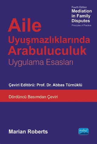 AİLE UYUŞMAZLIKLARINDA ARABULUCULUK - MEDİATİON İN FAMİLY DİSPUTES ( AİLE UYUŞMAZLIKLARINDA ARABULUCULUK - MEDİATİON İN FAMİLY DİSPUTES )